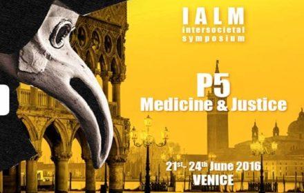 """IALM Intersocietal Symposium """"Medicine and Justice"""""""